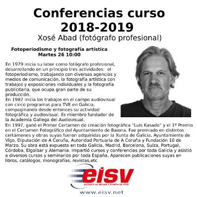 Conferencias EISV. Fotoperiodismo y fotografía artística. Xosé Abad.